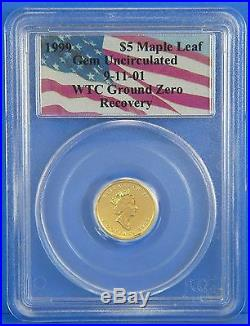 1999 WTC 911 Ground Zero $5 Maple Leaf 1/10 Oz Gold Coin Certified PCGS GEM UNC