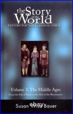 The Story Of the World the Middle Ages V 2 . By Wise Bauer, Susan Paperback